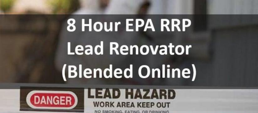 8 Hour EPA RRP Lead Safe Certified Renovator Initial (Blended)